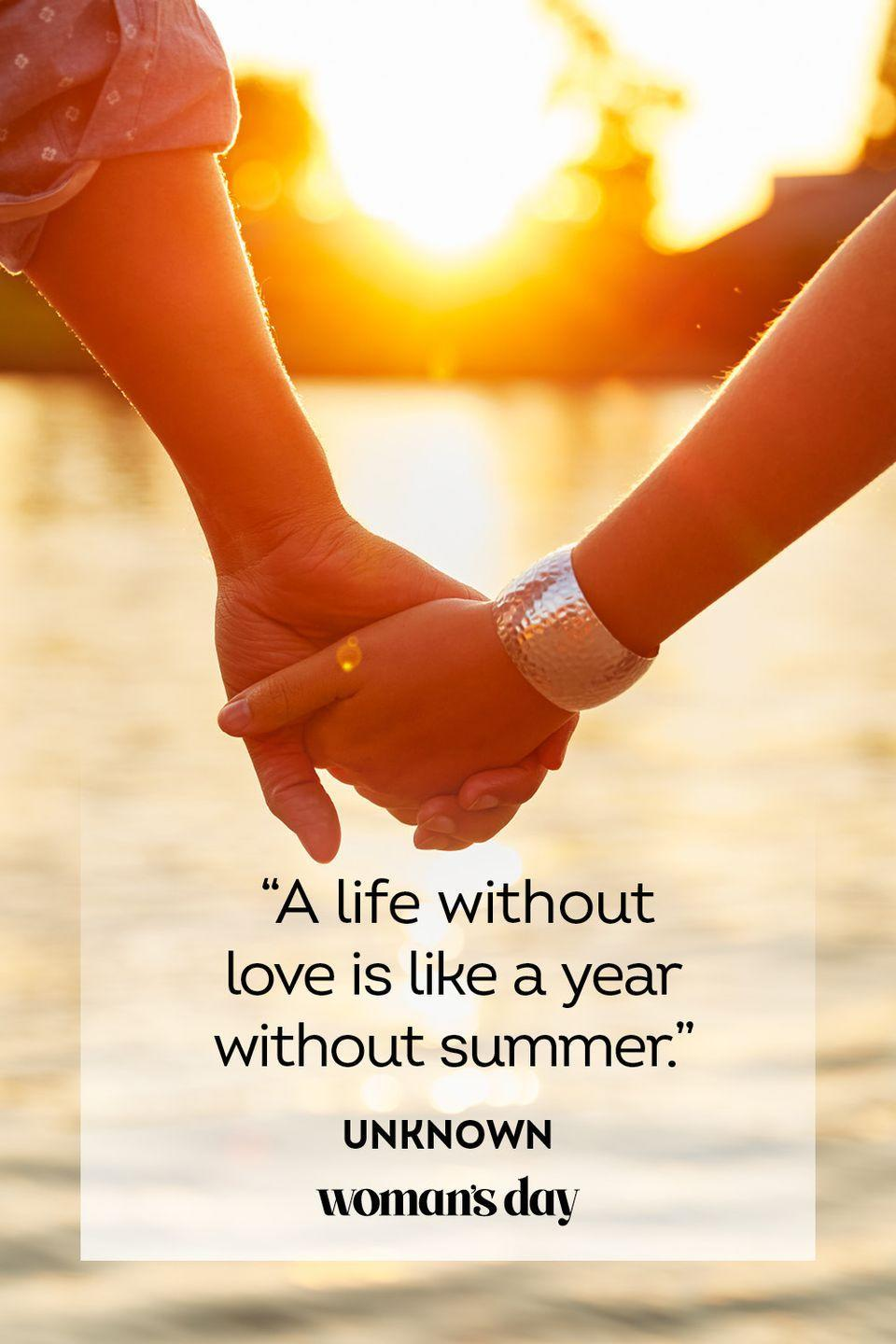 """<p>""""A life with love is like a year without summer.""""</p>"""