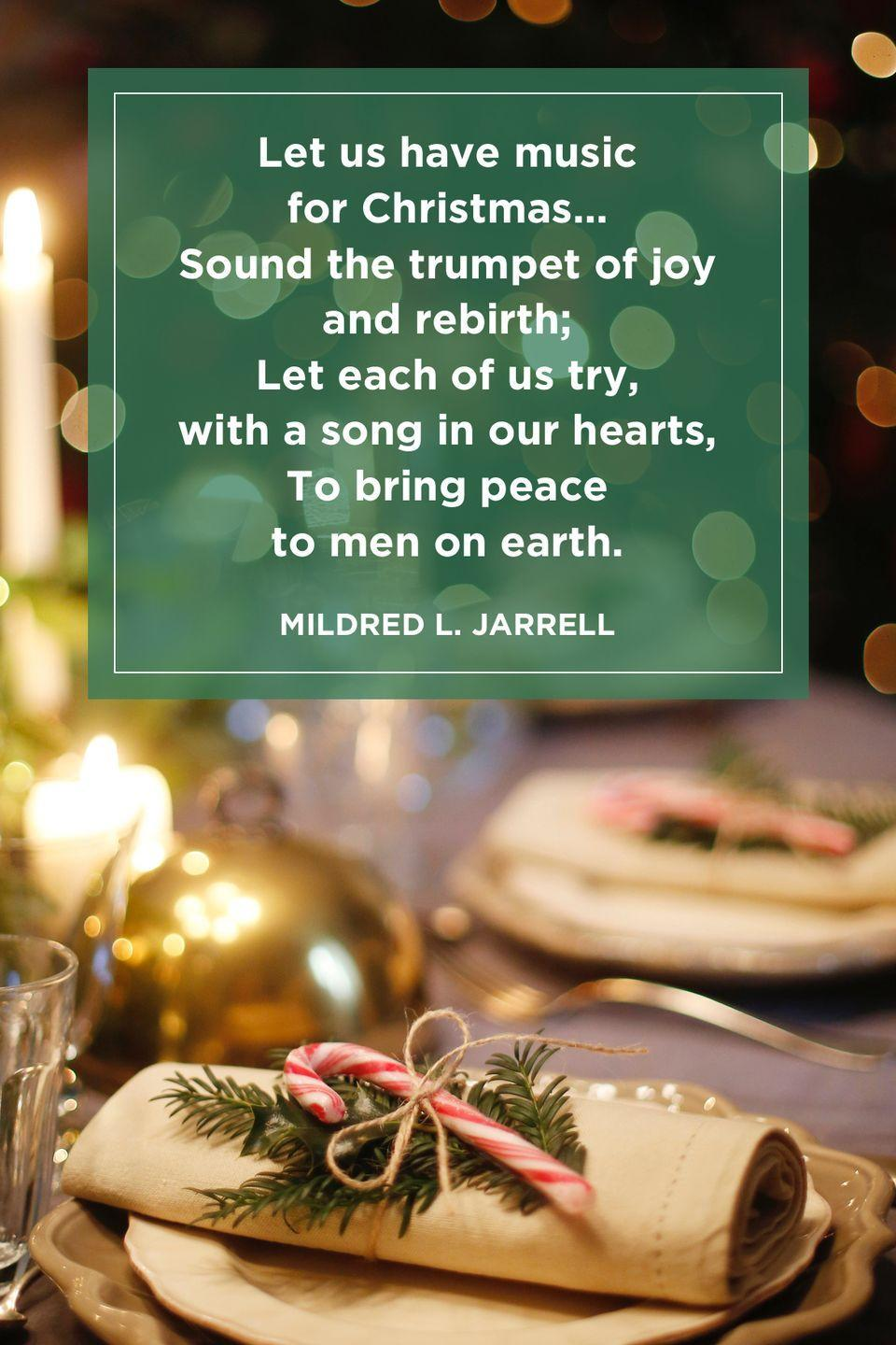 """<p>""""Let us have music for Christmas…<br>Sound the trumpet of joy and rebirth;<br>Let each of us try, with a song in our hearts,<br>To bring peace to men on earth.""""</p>"""