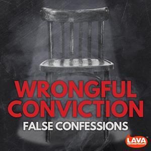 Wrongful Conviction: False Confessions