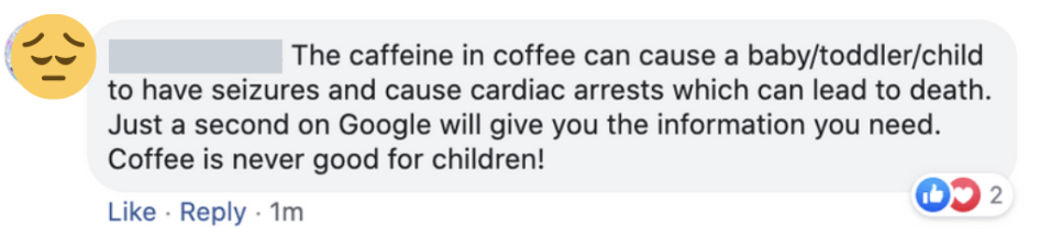 A number of Facebook users have begged the mother to research the effects of caffeine on infants. Picture: Facebook screenshot