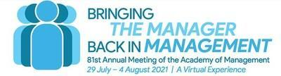 The Academy of Management hosts its 81st Annual Meeting, themed Bringing the Manager Back in Management.