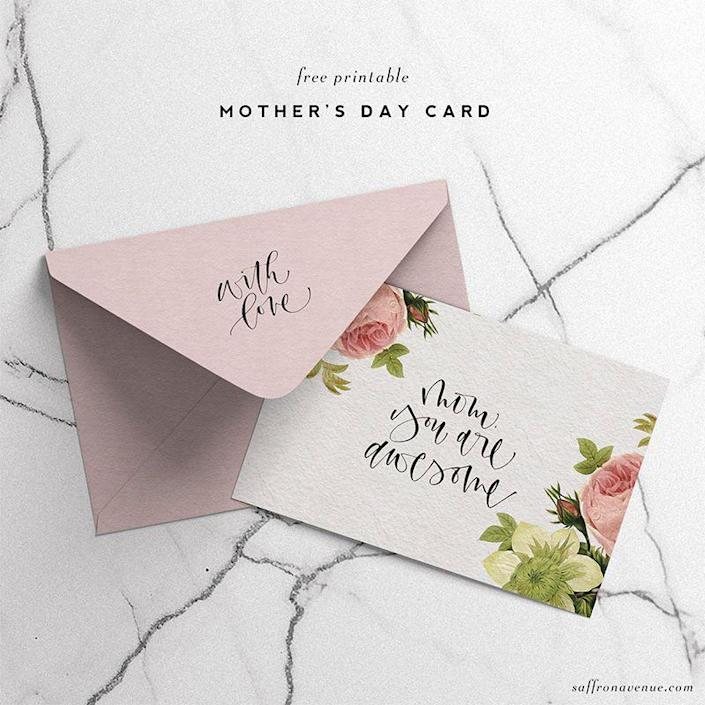 """<p>Cursive isn't going out of style any time soon, and this is truly elegant card for any elegant mother.</p><p><em><strong>Get the printable from <a href=""""https://saffronavenue.com/blog/tutorials-freebies/free-printable-mothers-day-card/"""" rel=""""nofollow noopener"""" target=""""_blank"""" data-ylk=""""slk:Saffron Avenue."""" class=""""link rapid-noclick-resp"""">Saffron Avenue.</a></strong></em></p>"""