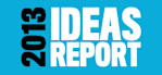 Ideas Special Report 2013