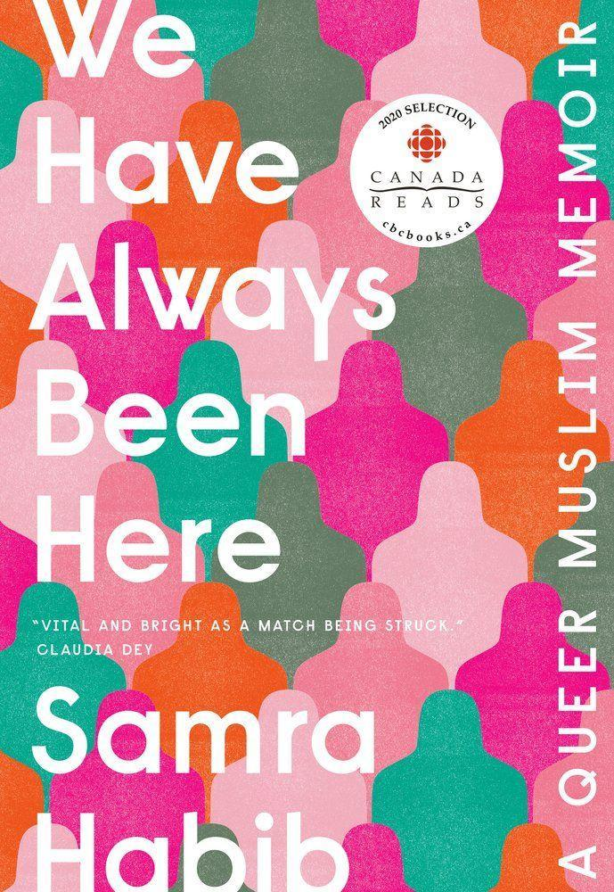 """<p><strong>Samra Habib</strong></p><p>bookshop.org</p><p><strong>$17.43</strong></p><p><a href=""""https://bookshop.org/books/we-have-always-been-here-a-queer-muslim-memoir/9780735235007?aid=485"""" rel=""""nofollow noopener"""" target=""""_blank"""" data-ylk=""""slk:Shop Now"""" class=""""link rapid-noclick-resp"""">Shop Now</a></p><p>This exploration of art, faith, love, and queer sexuality includes a journey around the world and an examination of the self in many contexts. It's the story of many intersecting identities including that of a small Muslim sect, a refugee, a queer woman, and a woman trying to make and find her own way in the world despite all she's been told about what her identities make her. </p>"""