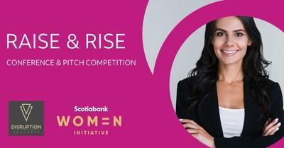 In collaboration with Disruption Ventures, The Scotiabank Women Initiative™ is launching the BC RAISE & RISE pitch competition – a virtual pitch competition and conference that presents women entrepreneurs with the opportunity to win a cash investment of $25,000 and more. (CNW Group/Scotiabank)