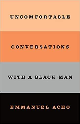 <p><span>Uncomfortable Conversations with a Black Man by Emmanuel Acho</span> ($19)</p>