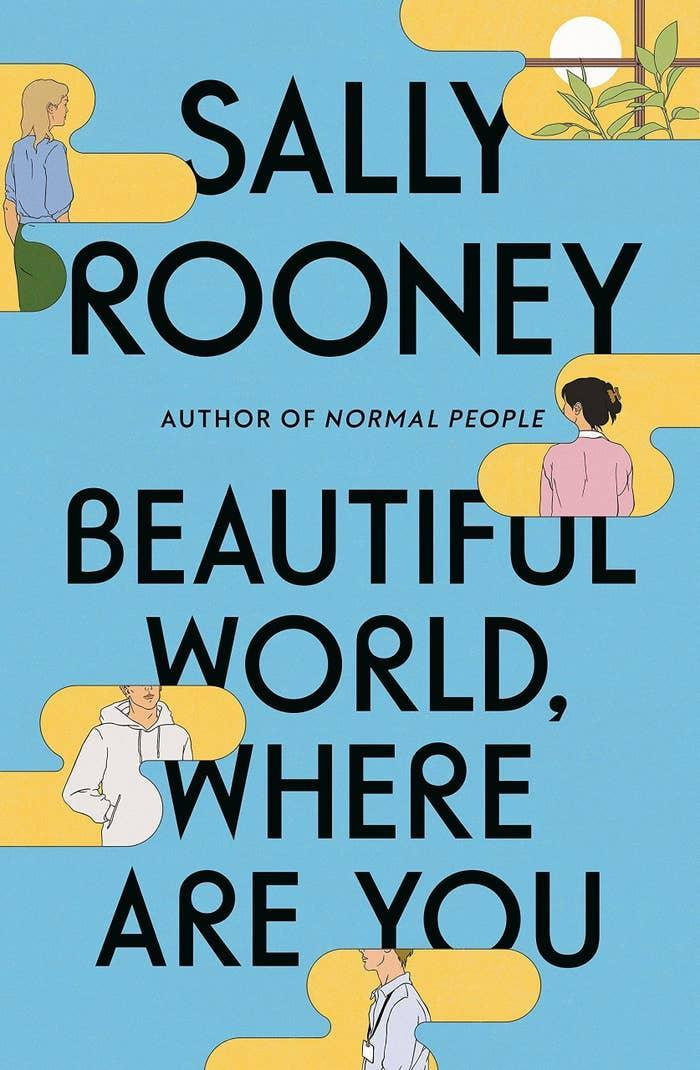 Genre: FictionRelease date: September 7What it's about: The newest book by the bestselling author follows Alice, a novelist, who meets a warehouse worker named Felix and promptly invites him to travel to Rome with her. Back in Dublin, Alice's best friend Eileen is getting over a breakup by flirting with her childhood friend Simon. This cast of characters is young, but life is quickly catching up with them as they desire each other, break each other's hearts, have sex, worry about having sex, and search for the illusive