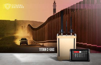U.S. Customs and Border Protection selects Citadel Defense's Titan CUAS solution to protect critical areas of the southern border where drone activity has escalated in recent months.