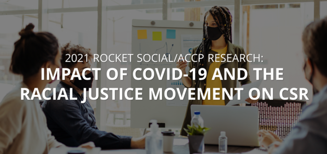 2021 Rocket Social/ACCP Research: Impact of COVID-19 and the Racial Justice Movement on CSR