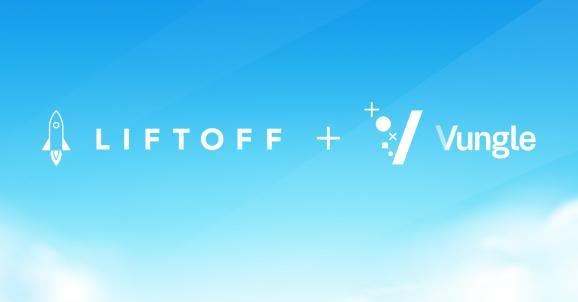Liftoff and Vungle are merging.