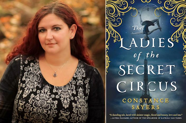 "<p>""<i>The Ladies of the Secret Circus</i> by Constance Sayers is just the kind of book I love: a perfect blend of historical fiction and fantasy, with sinister magic bubbling up just beneath the surface of the real world — although who is to say what is real and what is not within the Secret Circus? This dazzling tale has stayed with me long after I finished reading."" — Alyssa Palombo, author of <em>The Spellbook of Katrina Van Tassel</em></p>"