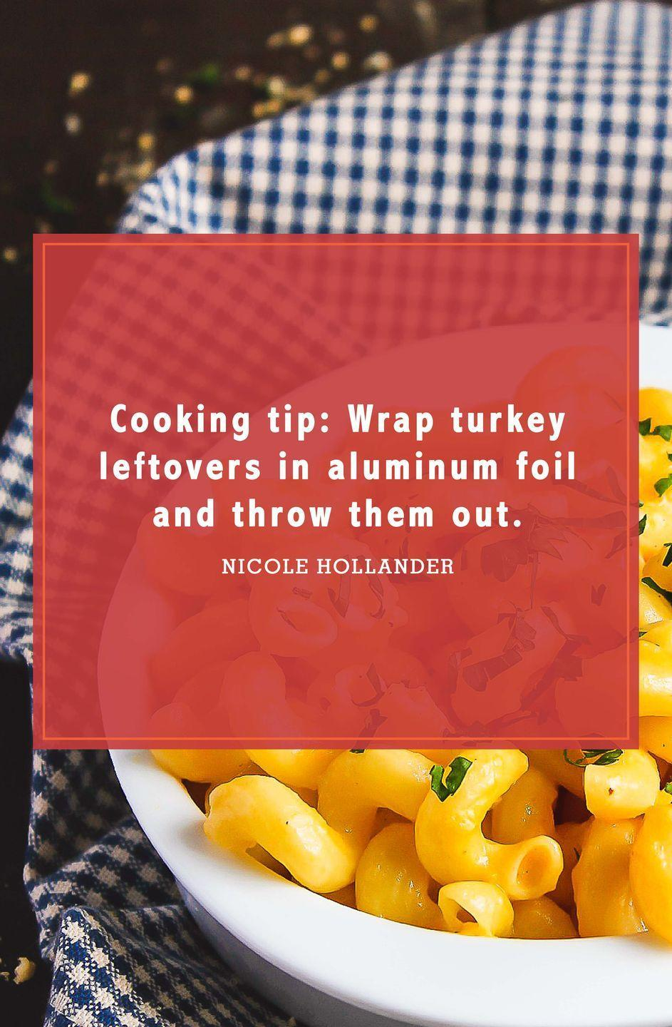 "<p>""Cooking tip: Wrap turkey leftovers in aluminum foil and throw them out.""</p>"