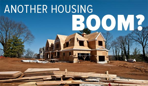 Another housing boom