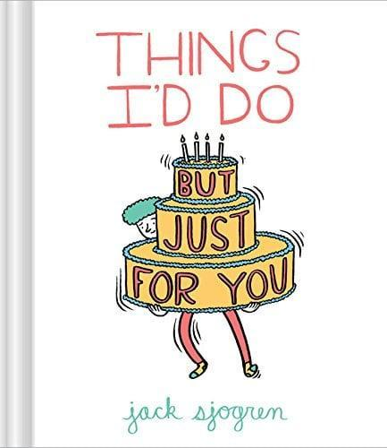 <p>A humorous book that shows them just how deep your love is.</p> <p><span>Things I'd Do (But Just for You)</span> ($4)</p>