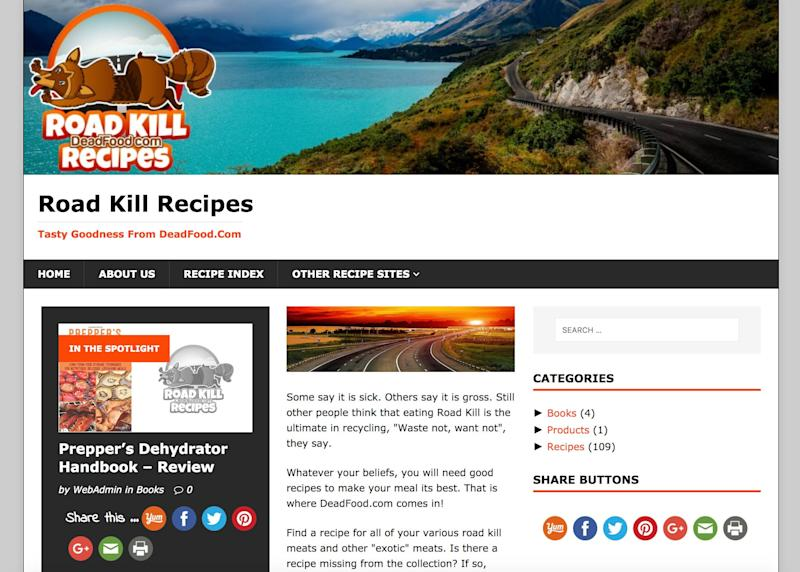 Roadkill might sound a bit grizzly to the ear, but there are plenty of folks who savor the notion of cooking up food that otherwise would go to waste. Sites such as Deadfood.com offer up recipes for the faithful.