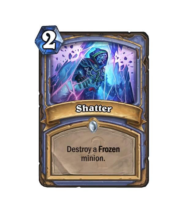 <p>Oh hi, Freeze Mages. Need some more reliable, cheap removal? Well, here you go. Shatter is spectacular when combined with just about every card in the Mage's most aggravating archetype.</p>
