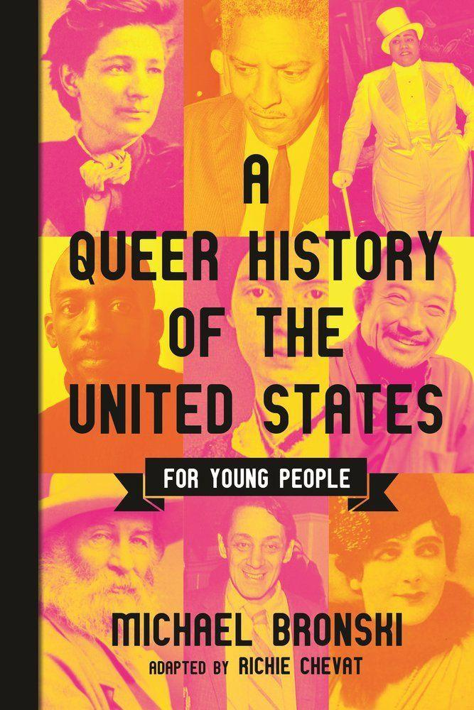 """<p><strong>Michael Bronski</strong></p><p>bookshop.org</p><p><strong>$18.00</strong></p><p><a href=""""https://bookshop.org/books/a-queer-history-of-the-united-states-for-young-people/9780807056127?aid=485"""" rel=""""nofollow noopener"""" target=""""_blank"""" data-ylk=""""slk:Shop Now"""" class=""""link rapid-noclick-resp"""">Shop Now</a></p><p>LGBTQ history isn't often taught in school. Or if it is, it's glossed over. So this book is here to step in and teach young people about the role LGBTQ+ people have played in American history. From Indigenous tribes who embraced same-sex partnerships, to Emily Dickinson writing about her desire for women, to Bayard Rustin's role as a civil rights organizer, this book covers the gamut. </p>"""