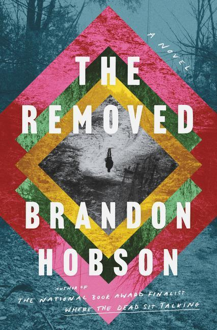 """""""The Removed,"""" by Brandon Hobson."""