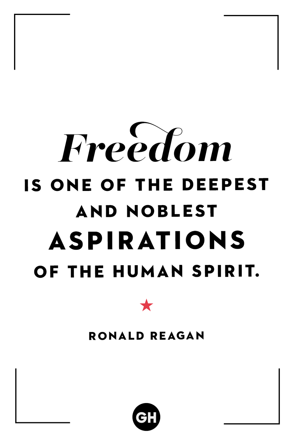 <p>Freedom is one of the deepest and noblest aspirations of the human spirit.</p>