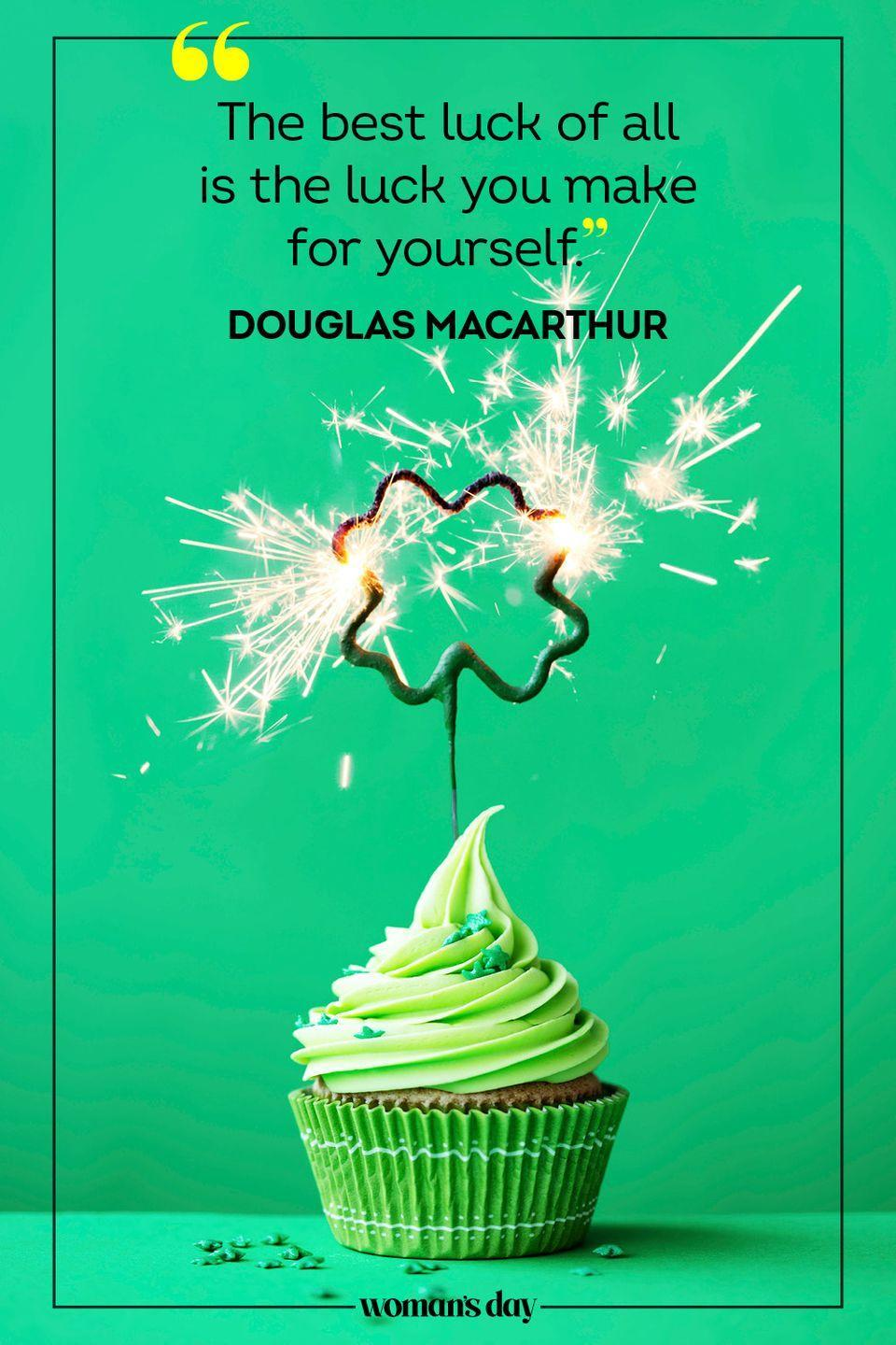 """<p>""""The best luck of all is the luck you make for yourself."""" — Douglas MacArthur</p>"""