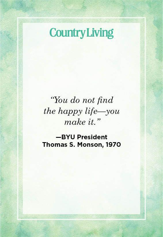 """<p>""""You do not find the happy life—you make it.""""</p>"""