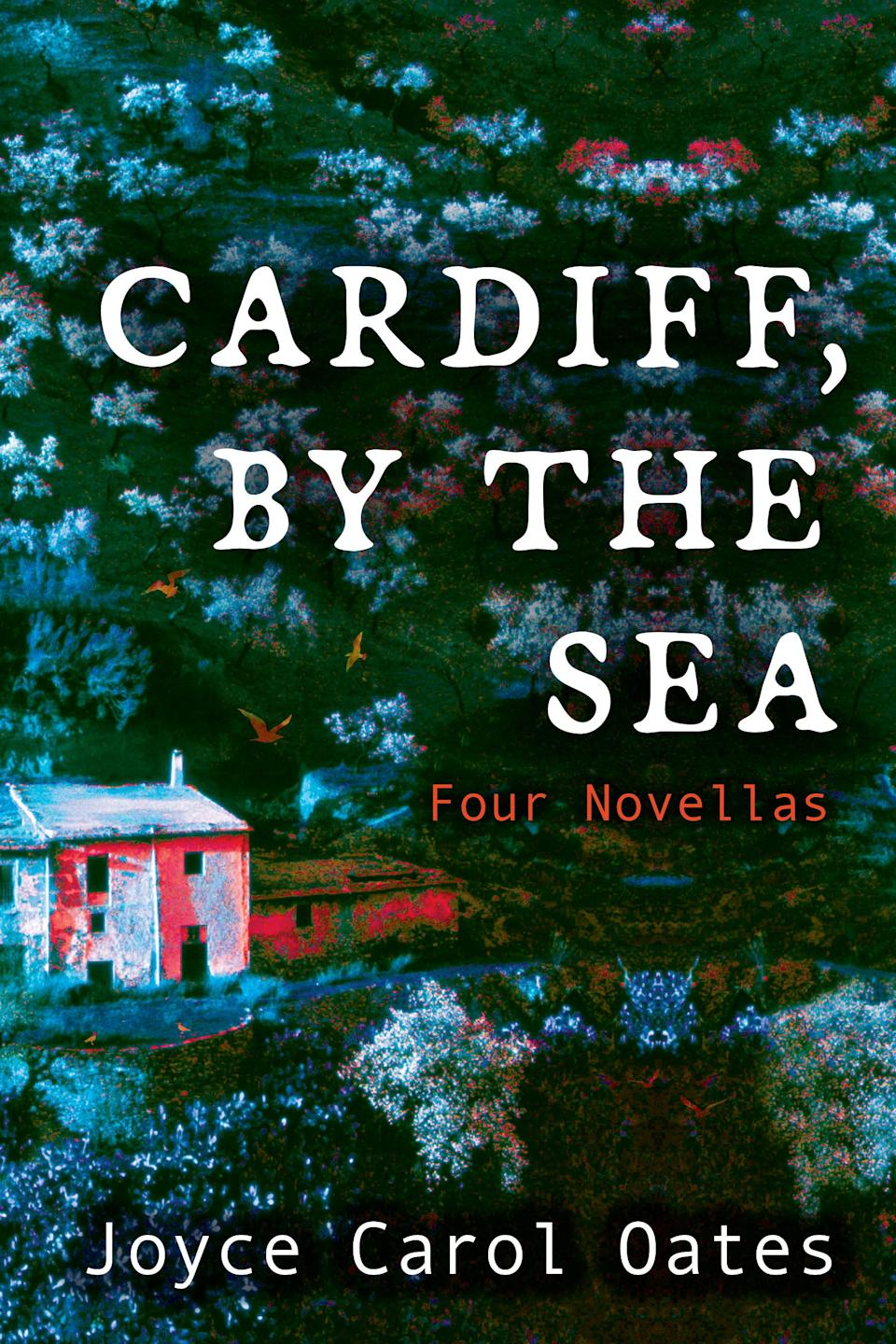 """Cardiff, by the Sea"" by Joyce Carol Oates"