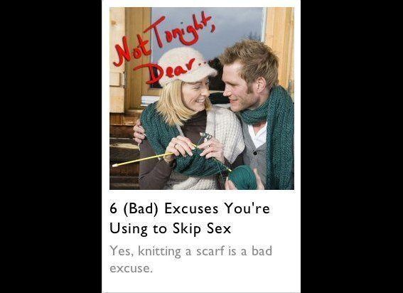 "<a href=""http://magazine.foxnews.com/love/6-bad-excuses-youre-using-skip-sex#ixzz1ypIOmeJ4"" target=""_hplink"">Who knew?</a>"