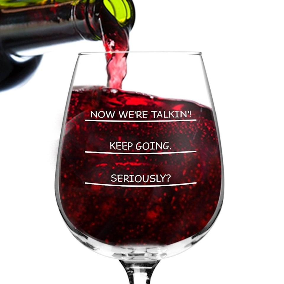 <p>The <span>I Need More Wine Funny Glass</span> ($16) is perfect for your friend who appreciates a heavy pour.</p>
