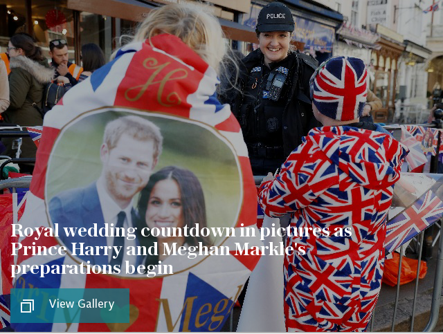 Royal wedding countdown in pictures as Prince Harry and Meghan Markle's preparations begin