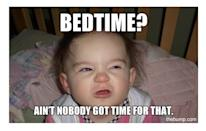 "<div class=""caption-credit""> Photo by: Sharon Thomas / The Bump</div><div class=""caption-title"">Bedtime?</div><b>Bedtime?</b> <br> <br> <a href=""http://blog.thebump.com/2013/02/21/hilarious-mommy-quotes/?cm_mmc=TBInline-_-Yahooshine-_-10%20of%20the%20Most%20Ridiculously%20Funny%20Baby%20Memes%20on%20the%20Planet!-_-14%20of%20the%20most%20hilarious%20(and%20true!)%20mommy%20mems%20guaranteed%20to%20make%20you%20laugh"" rel=""nofollow noopener"" target=""_blank"" data-ylk=""slk:14 of the most hilarious (and true!) mommy memes guaranteed to make you laugh"" class=""link rapid-noclick-resp""><b>14 of the most hilarious (and true!) mommy memes guaranteed to make you laugh</b></a> <br>"
