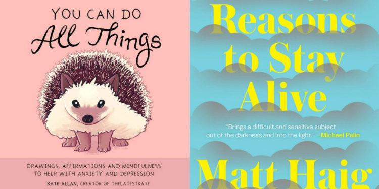 """You Can Do All Things"" by Kate Allan ($16) and ""Reasons to Stay Alive"" by Matt Haig ("