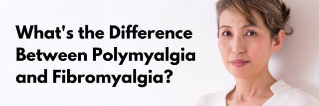 Older Asian woman on the right wearing a white shirt with text on the left that reads, What's the Difference Between Polymyalgia and Fibromyalgia