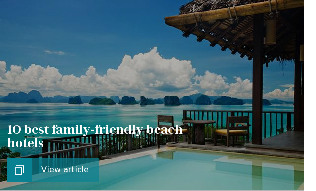 10 family friendly beach hotels
