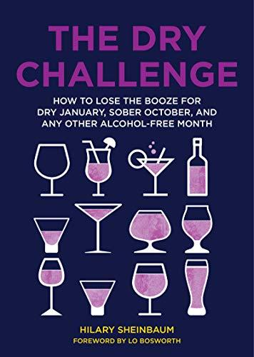 The Dry Challenge: How to Lose the Booze for Dry January, Sober October, and Any Other Alcohol-Free Month (Amazon / Amazon)