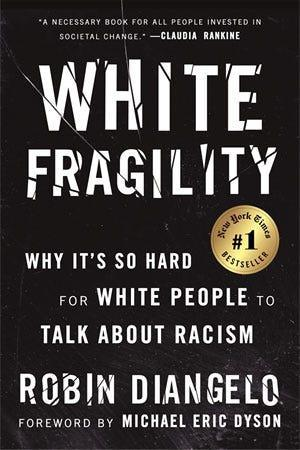 """White Fragility,"" by Robin DiAngelo."