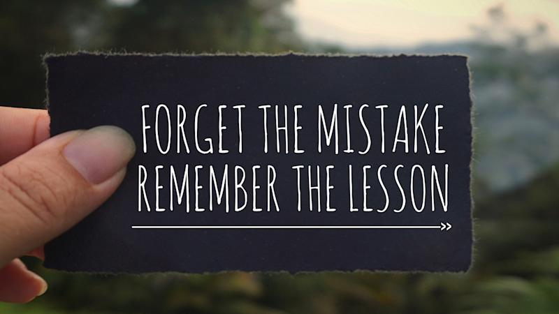 Remember the lesson: Motivational advice to make you feel good about yourself