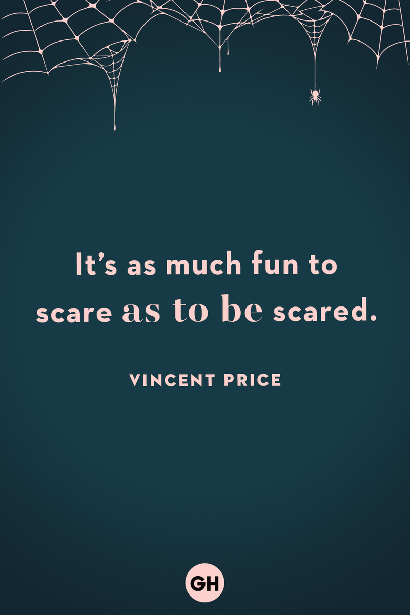 <p>It's as much fun to scare as to be scared.</p>