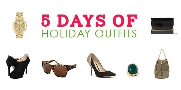 We've Got You Covered: 5 Days of Holiday Outfits