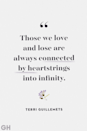 <p>Those we love and lose are always connected by heartstrings into infinity.</p>