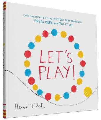 """""""Let's Play,"""" by Herve Tullet (Amazon / Amazon)"""