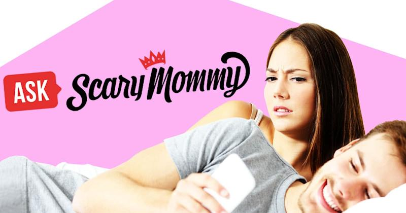 Ask Scary Mommy: My Husband Is Constantly Texting His 'Work Wife' And I'm Over It