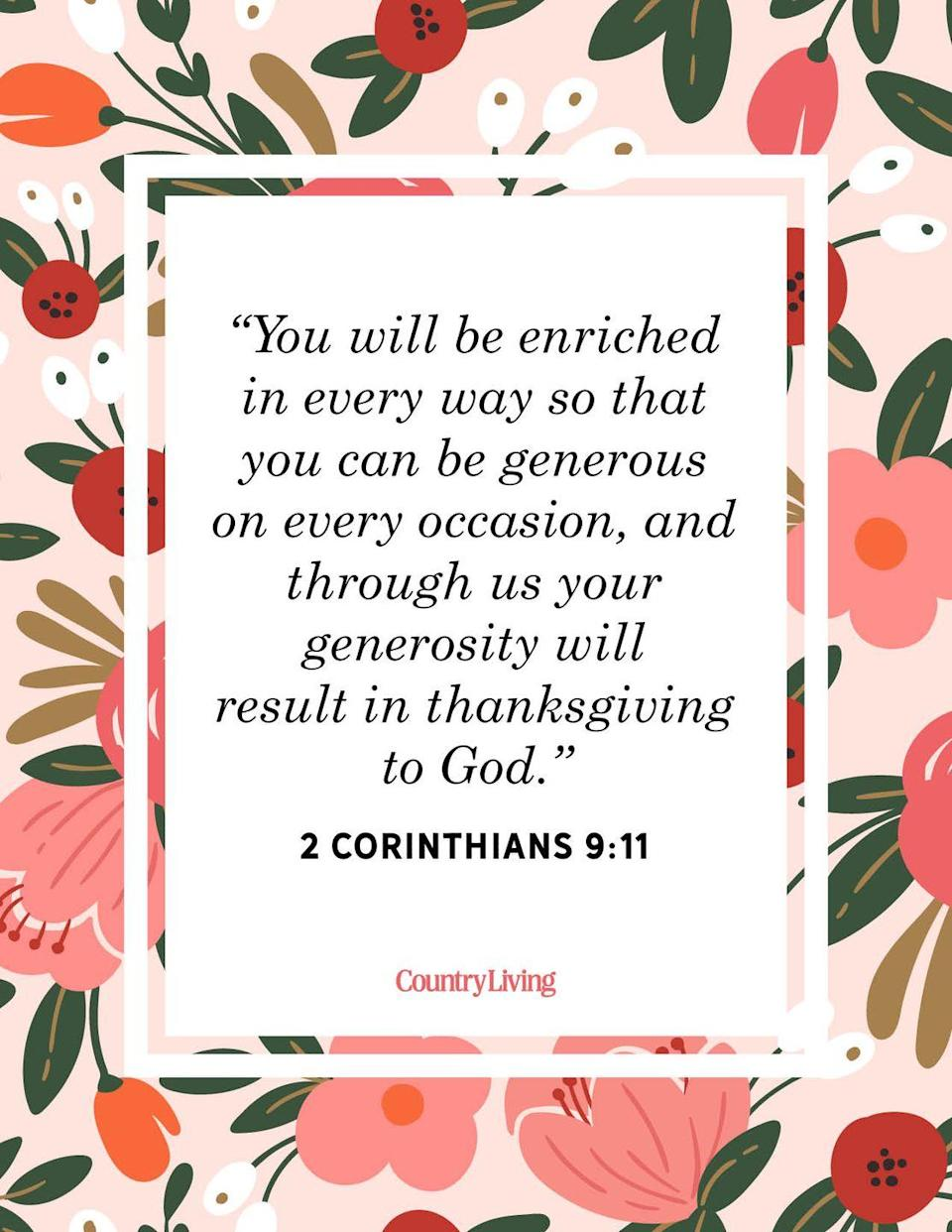 """<p>""""You will be enriched in every way so that you can be generous on every occasion, and through us your generosity will result in thanksgiving to God."""" <br></p>"""