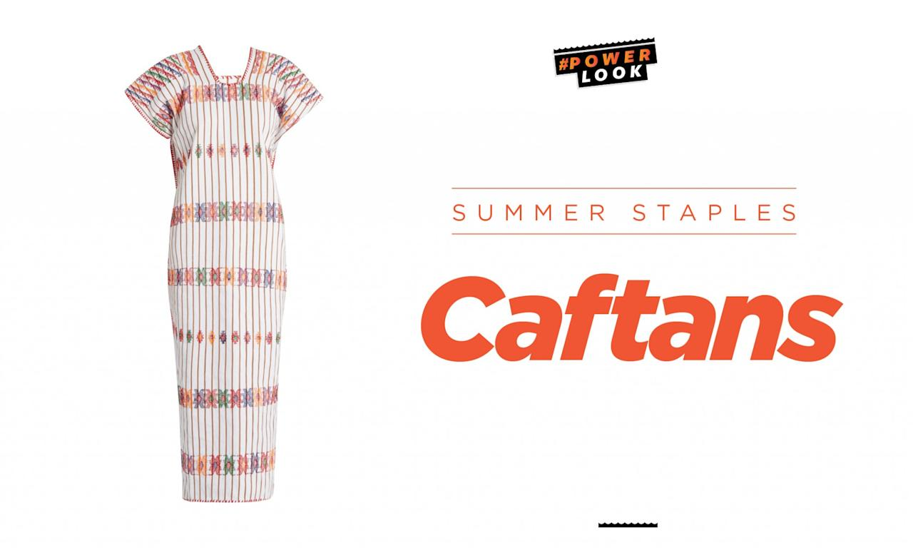 <p>Caftans are a must-have during the summer. They not only keep you covered up and protected from the sun in between dips in the water, but they are also superchic. </p>