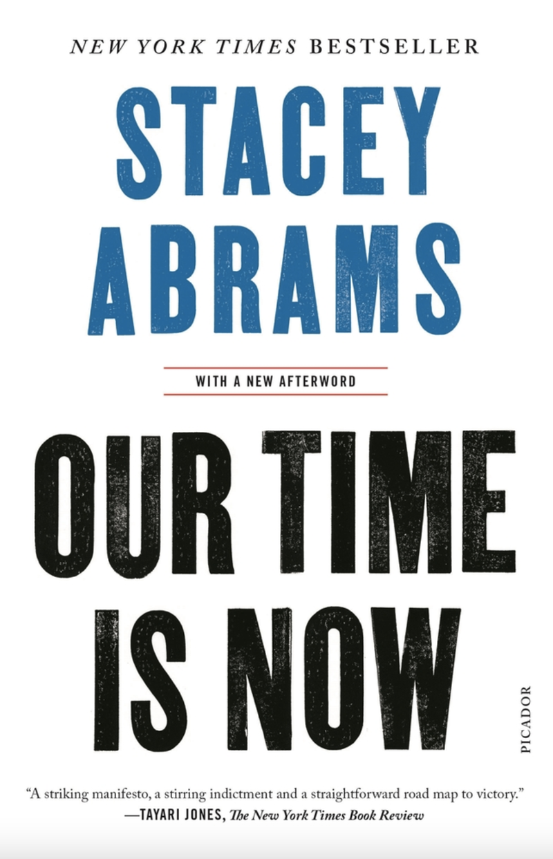 Our Time is Now: Power, Purpose and the Fight for a Fair America – Stacey Abrams
