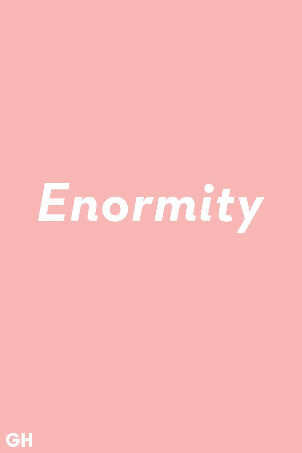<p>Enormity doesn't mean huge or enormous. It means extremely evil.</p>