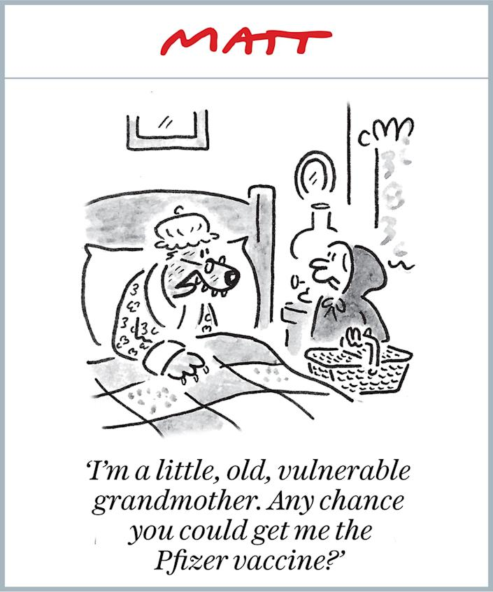 Matt Cartoon I'm a little, old, vulnerable grandmother. Any chance you could get me the Pfizer vaccine