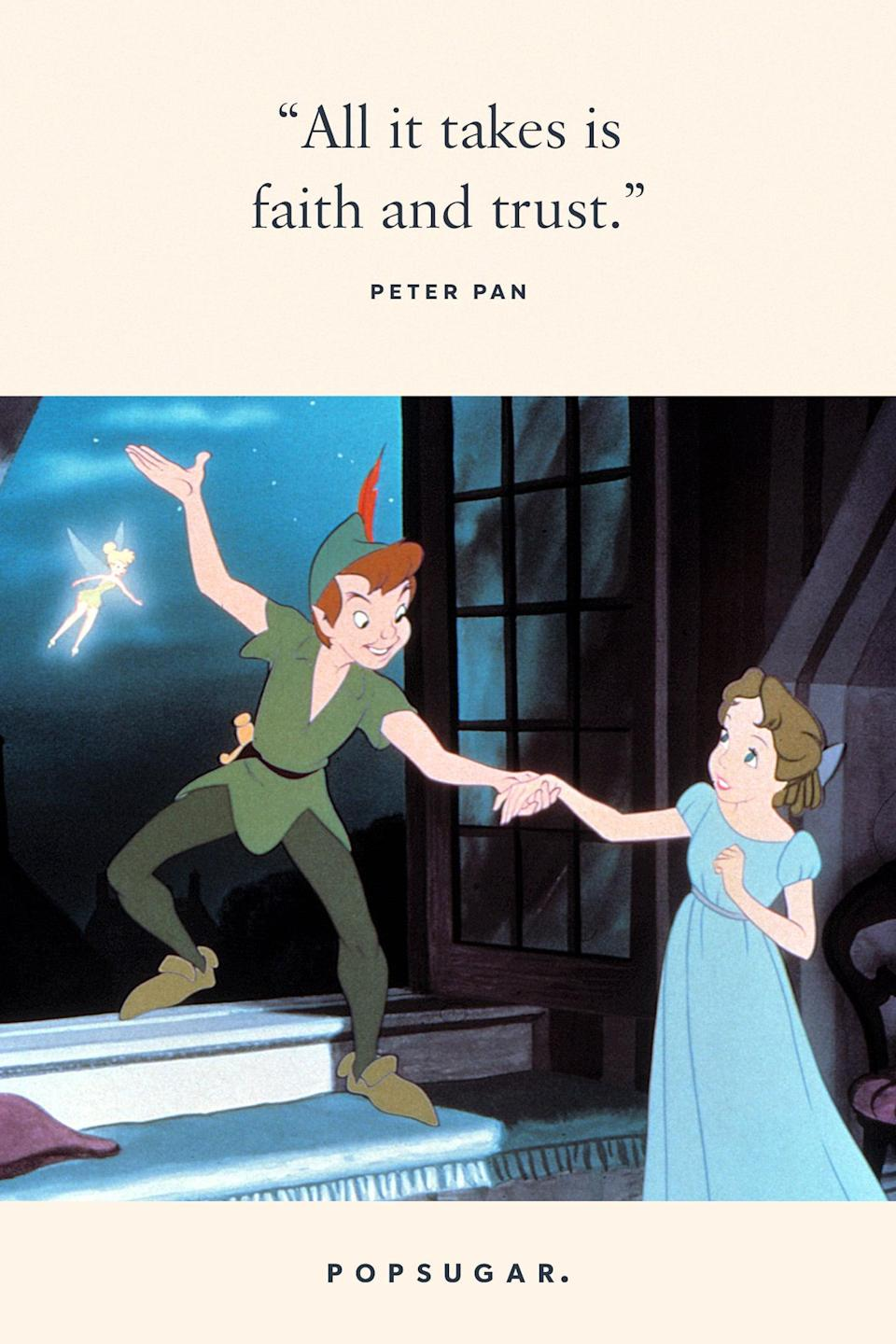 "<p>""All it takes is faith and trust."" - Peter Pan, <b>Peter Pan</b></p>"
