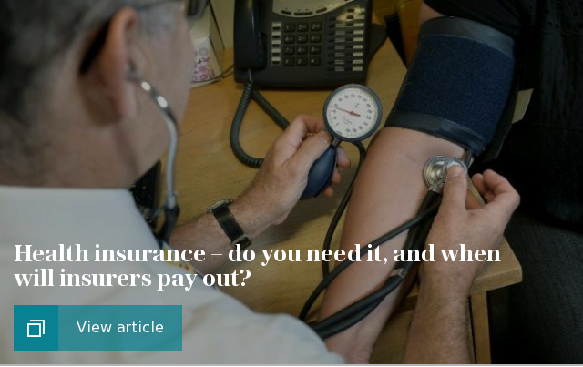 Health insurance – do you need it, and when will insurers pay out?