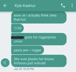 "Kashuv complains about a ""7/10"" girl going for ""niggerjocks."" (Photo: Text)"