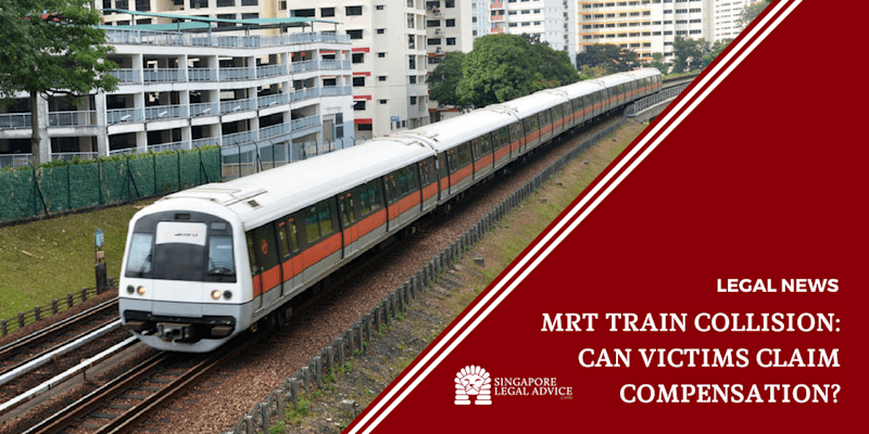 MRT Train Collision: Can Victims Claim Compensation?